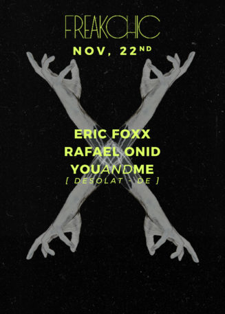 Freak Chic presents youANDme, Eric Foxx, Rafael Onid
