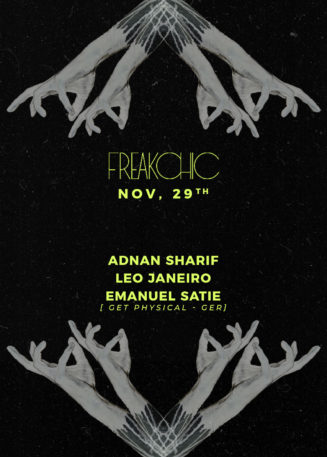 Freak Chic presents Emanuel Satie, Adnan Sharif, Leo Janeiro